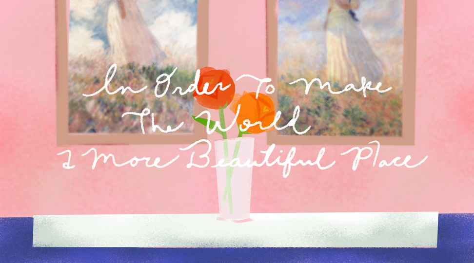 in order to make the world a more beautiful place