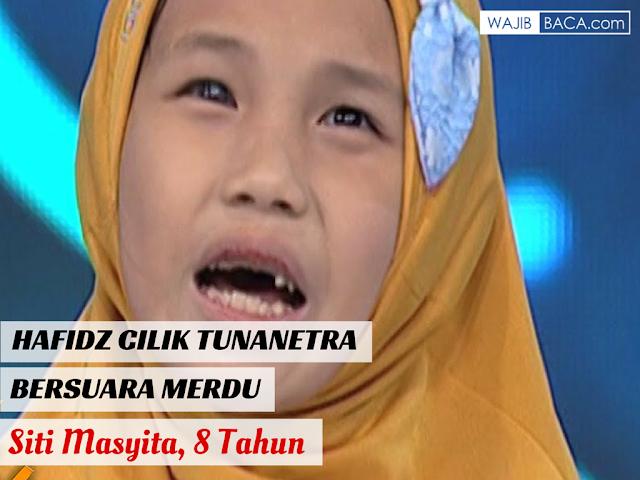 Siti Masyita, Hafidz Cilik Tunanetra Bersuara Merdu yang Bikin Haru Semua Orang