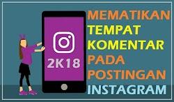 Trik Mudah Matikan Komentar pada Postingan Instagram