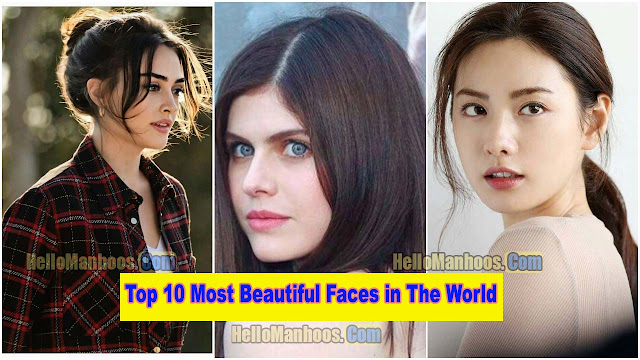 Top 10 Most Beautiful Faces in The World