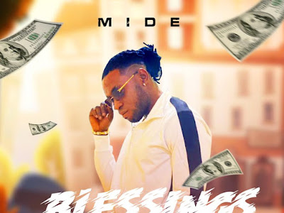 VIDEO & MP3: Mide - Blessings