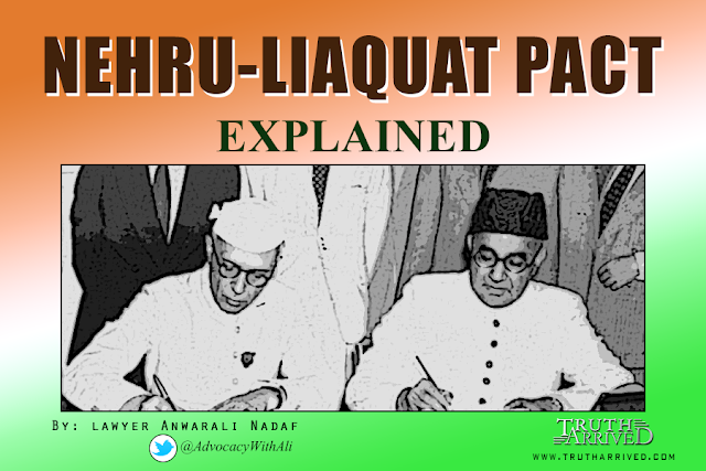 Truth Arrived: Opinion: Nehru-Liaquat Pact Explained - Lawyer Anwarali Nadaf
