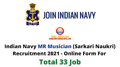 Free Job Alert: Indian Navy MR Musician (Sarkari Naukri) Recruitment 2021 - Online Form For Total 33 Job