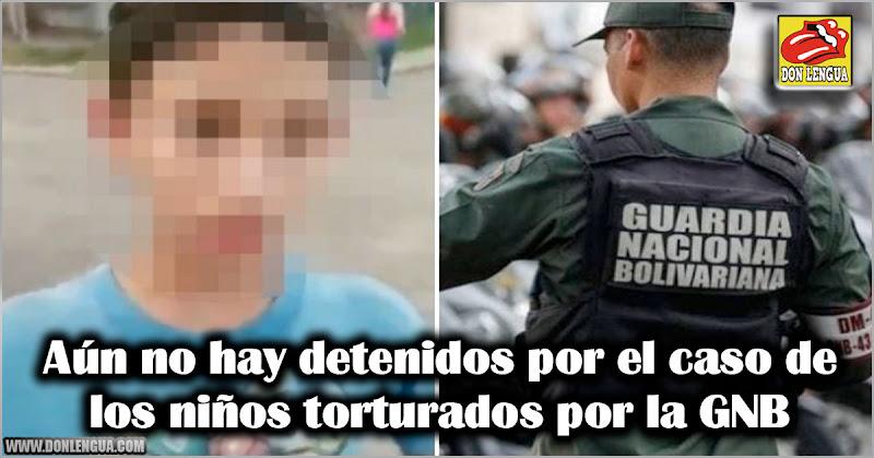 Aún no hay detenidos por el caso de los niños torturados por la GNB