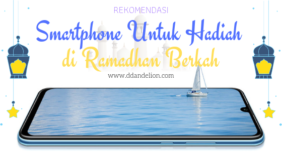 Rekomendasi Smartphone Untuk Hadiah di Ramadhan Berkah