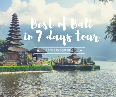 [ Travel Guide] | Best of Bali in 7 days tour - Lucky Ardininggar
