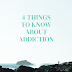 4 Things to Know About Addiction