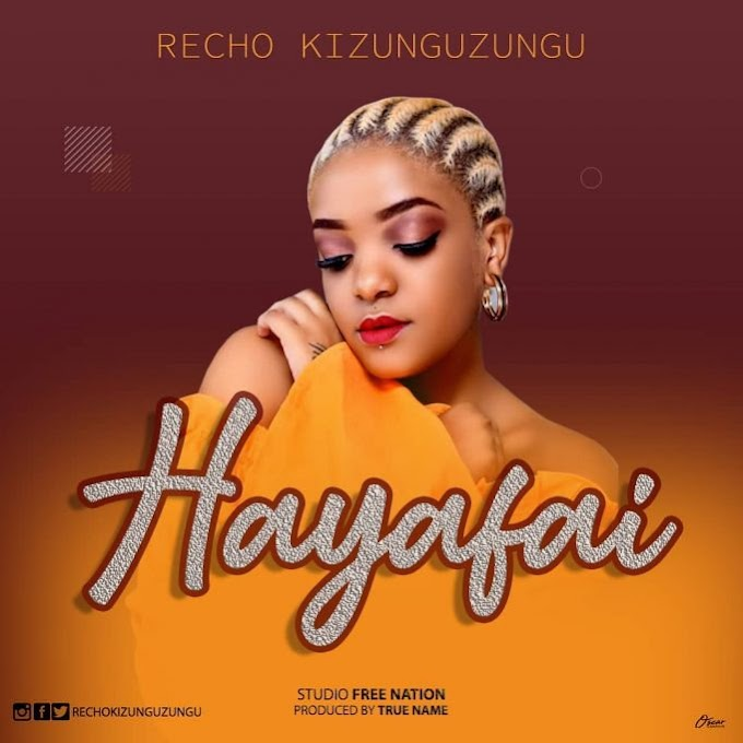 AUDIO | Recho Kizunguzungu – Hayafai | Download New song