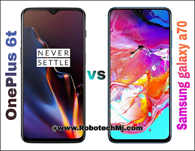 OnePlus 6T VS Samsung Galaxy A70 Full Comparison | Features | Robotech Mj.