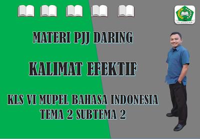 Materi Bahasa Indonesia Kelas VI Tema 2 Subtema 2 - Kalimat Efektif