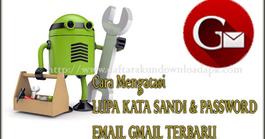 LUPA KATA SANDI PASSWORD EMAIL GMAIL / Cara Mengatasi Lupa Password Katasandi Email Gmail