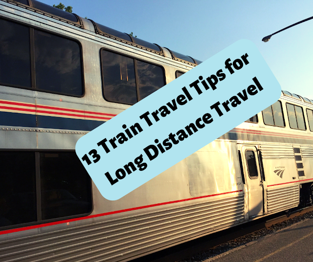 13 Train Travel Tips for  Long Distance Travel