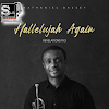Download Hallelujah Again Album By Nathaniel Bassey Mp3 , Video And Lyrics