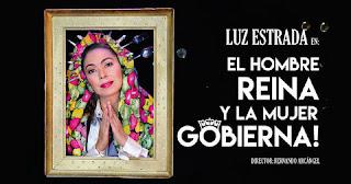 El hombre reina y la mujer gobierna con Luz Estrada