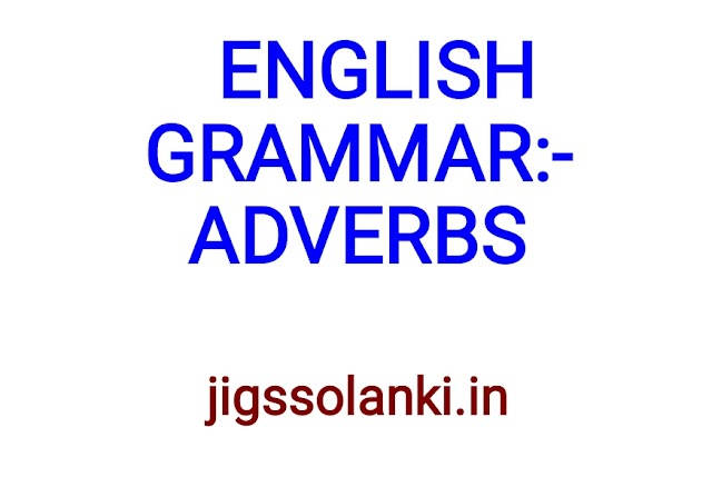 ENGLISH GRAMMAR:- ADVERBS NOTE