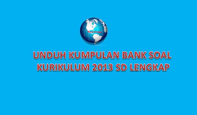Bank soal Kurikulum 2013