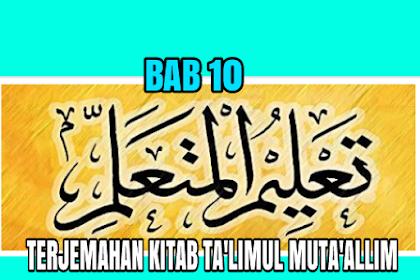 TERJEMAHAN KITAB TA'LIM MUTA'ALLIM BAB 10 / FASAL 10
