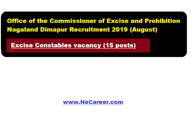 Office of the Commissioner of Excise and Prohibition Nagaland Dimapur Recruitment 2019 (August) | Excise Constables vacancy