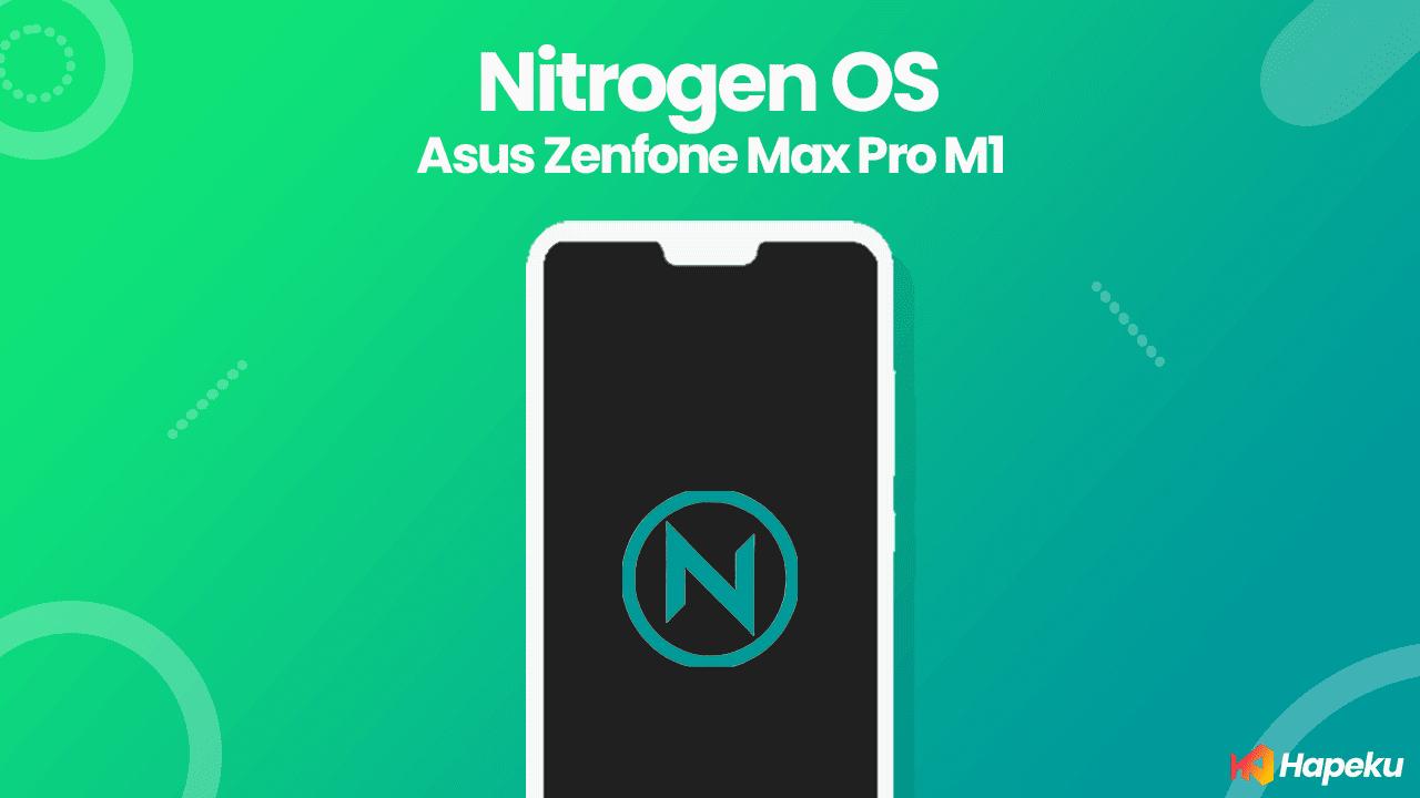 ROM Nitrogen OS Asus Zenfone Max Pro M1 [X00T/D]
