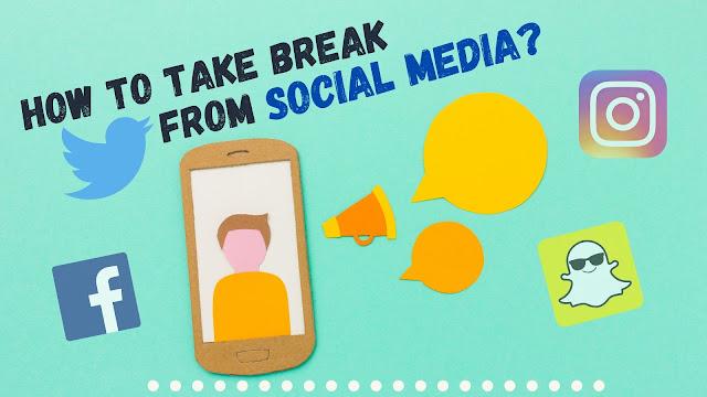 How to take break from social media?