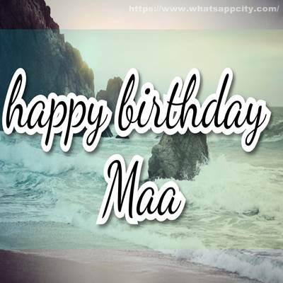 Happy Birthday Maa