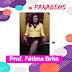 Parabéns hoje especial para a Professora Fátima Brito