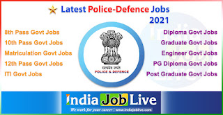 police-dence-jobs-2021-govt-latest-vacancy-defence-police-jobs-in-india-indiajoblive.com