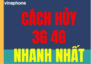 Cách Hủy 3G 4G VinaPhone Nhanh nhất