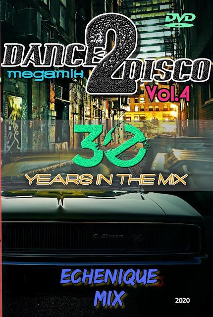 ECHENIQUE MIX - DANCE 2 DISCO MEGAMIX Vol. 4 (2020) (MP3)