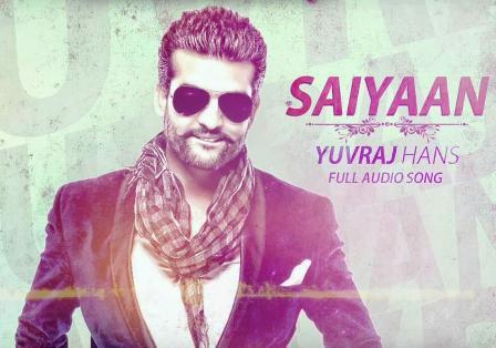 Saiyaan Lyrics - Burrraahh | Yuvraj Hans | Punjabi Song 2016