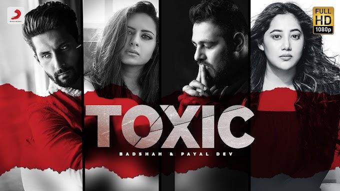 TOXIC SONG LYRICS - BADSHAH & PAYAL DEV