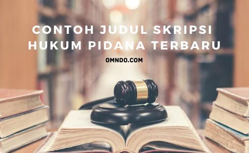 Contoh Judul Skripsi Hukum Pidana