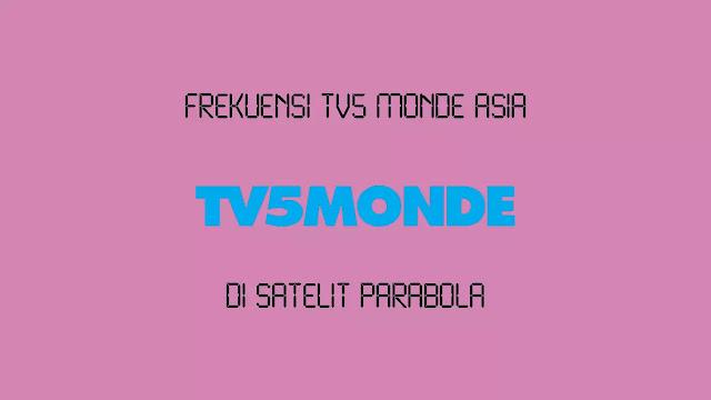 Frekuensi TV5 Monde Asia Terbaru
