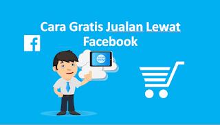 Cara Mudah & Gratis Jualan Lewat Facebook dalam 3 Langkah