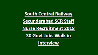 South Central Railway Secunderabad SCR Staff Nurse Recruitment 2018 30 Govt Jobs Walk in Interview