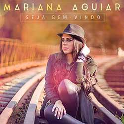 CD Seja Bem-Vindo - Mariana Aguiar