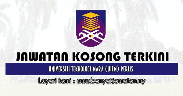 Jawatan Kosong 2020 di Universiti Teknologi Mara (UiTM) Perlis