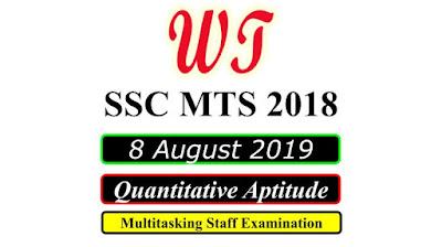 SSC MTS 8 August 2019 All Shifts Quantitative Questions PDF Download Free