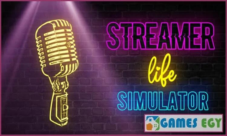 تنزيل Streamer Life Simulator للكمبيوتر والاندرويد