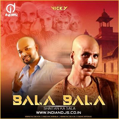 Bala Bala Shaitan Ka Sala - DJ VICKY BHILAI indiandjs 320 Kbps