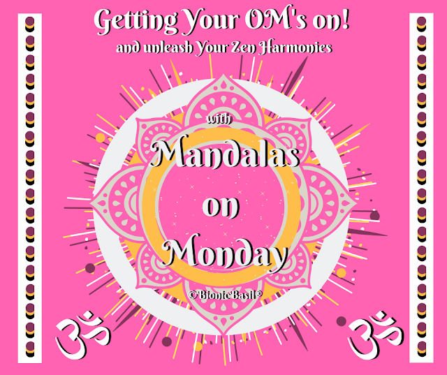 _Mandalas on Mondays Banner 2020 ©BionicBasil® getting your Om's on and unleash Your Zen Harmonies