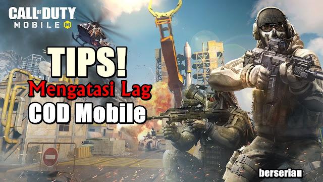 Cara Terbaik Untuk Mengatasi Lag di Call Of Duty Mobile Cara Terbaik Untuk Mengatasi Lag di Call Of Duty Mobile