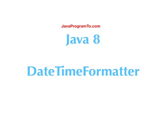 Java 8 - DateTimeFormatter Class to convert date to string