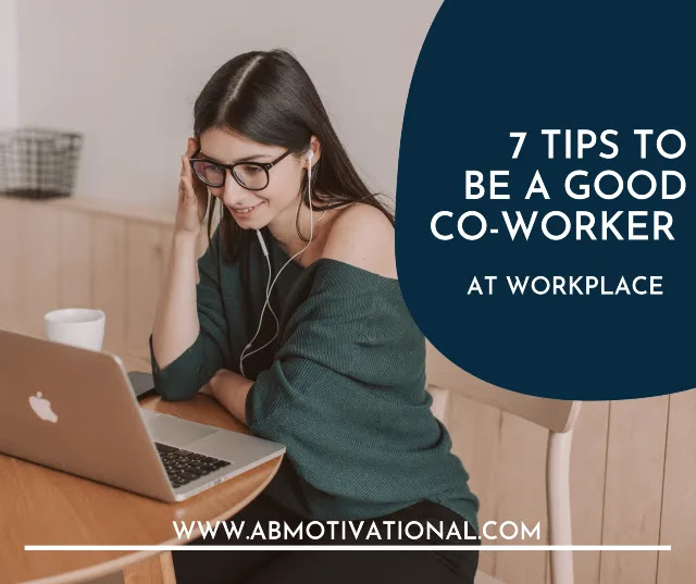 How-To-Stand-As-A-Good-Co-Worker-At-Workplace:7-Tips