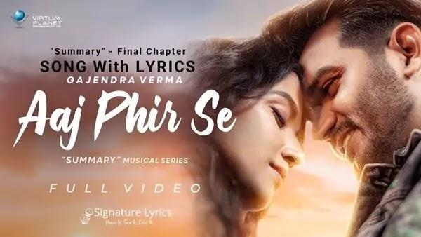 आज फिर से Aaj Phir Se Lyrics - Gajendra Verma