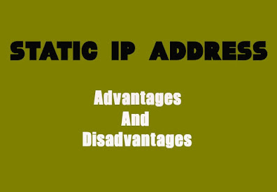 7 Advantages and Disadvantages of Static IP Address | Drawbacks & Benefits of Static IP Address
