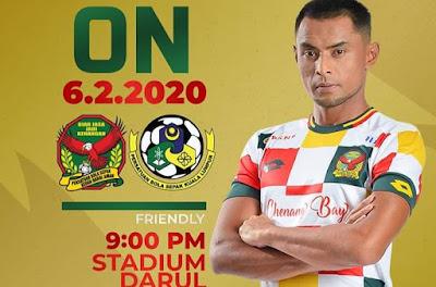 Live Streaming Kedah vs Kuala Lumpur Friendly Match 6.2.2020