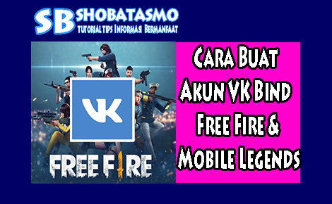 Cara Bind Akun VK Ke Game Free Fire dan Mobile Legends