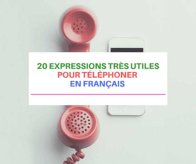 20 Expressions Très Utiles Pour Téléphoner En Français