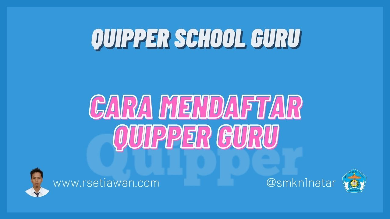 Cara mendaftar quipper school untuk guru